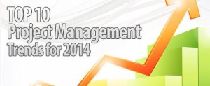 Top 10 Project Management Trends for 2014